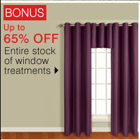 BONUS Up to 65% OFF Entire stock of window treatments. Shop now.