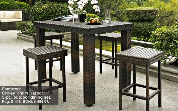Featured: Croley 'Palm Harbor' 5-pc. outdoor dining set. Reg. $1418, BONUS 496.97.
