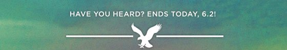 Have You Heard? Ends Today, 6.2