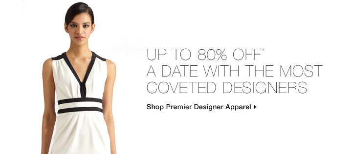 Up To 80% Off* A Date With The Most Coveted Designers