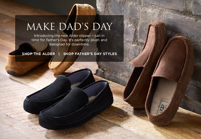 MAKE DAD'S DAY - Introducing the new Alder slipper – just in time for Father's Day. It's perfectly plush and designed for downtime. SHOP FATHER'S DAY STYLES