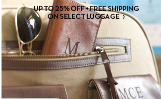 UP TO 25% OFF + FREE SHIPPING ON SELECT LUGGAGE