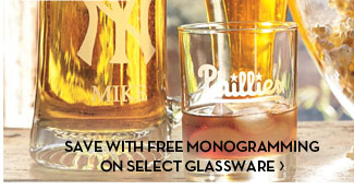 SAVE WITH FREE MONOGRAMMING ON SELECT GLASSWARE