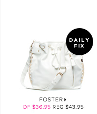 The Daily Fix: FOSTER