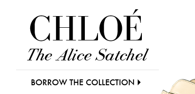 CHLOE The Alice Satchel | BORROW THE COLLECTION