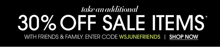 Additional 30% Off Sale Items With Friends and Family