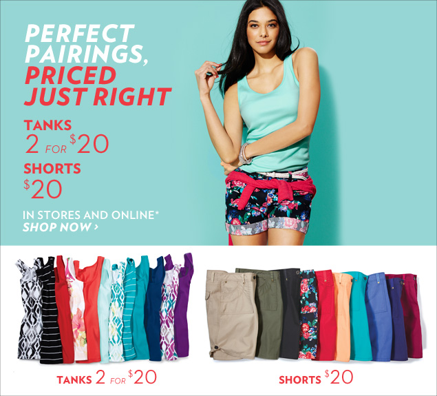 Perfect pairings, priced just right - Tanks 2 for $20 Shorts $20 - In stores and online*