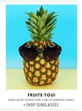 Fruits you! - Shop Sunglasses
