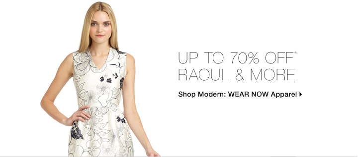 Up To 70% Off* Raoul & More