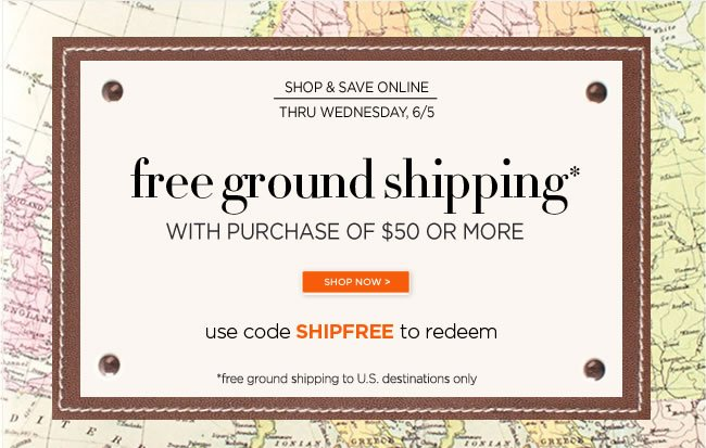 Save On Shipping Free Ground Shipping* With Purchase of $50 or More  Use code SHIPFREE to redeem  *Free ground shipping is to U.S. destinations only  Shop online at www.papyrusonline.com