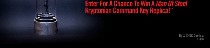 LIKE HOT TOPIC ON FACEBOOK & ENTER FOR A CHANCE TO WIN A MAN OF STEEL KRYPTONIAN COMMAND KEY REPLICA!**