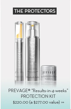 """THE PROTECTORS. PREVAGE® """"Results-in-4-weeks"""" PROTECTION KIT. $220.00 (a $277.00 value)."""