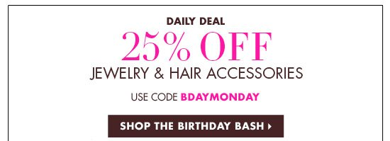 25% OFF JEWELRY & HAIR ACCESSORIES