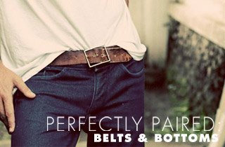 Belts & Bottoms