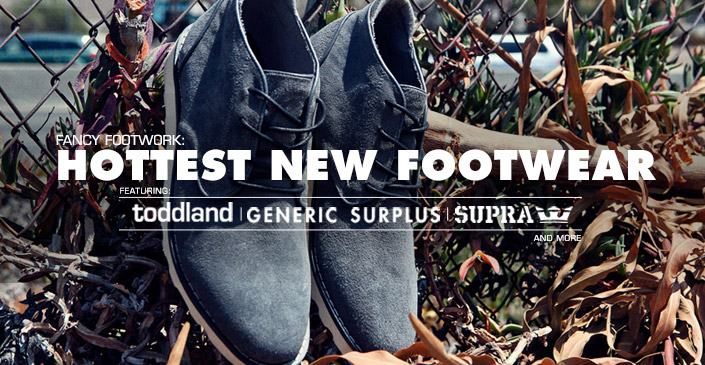 Fresh Footwear Ft. Toddland, Generic Surplus, & SUPRA