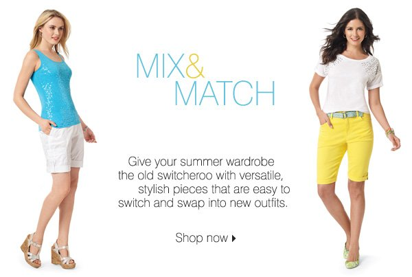 Mix & Match - Give your summer wardrobe the old switcheroo with versatile, stylish pieces that are easy to switch and swap into new outfits. Shop now.