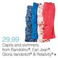 29.99 Capris and skimmers from Bandolino®, Earl Jean®, Gloria Vanderbilt® and Relativity®. Shop now.