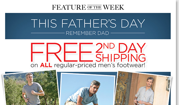 New Feature of the Week! Just in time for Father's Day, enjoy FREE 2nd Day Shipping on ALL regular-priced footwear for men! Shop styles he'll love from ABEO, ECCO, Thad Stuart and more of his favorite brands. Find the best selection online and in-stores at The Walking Company.