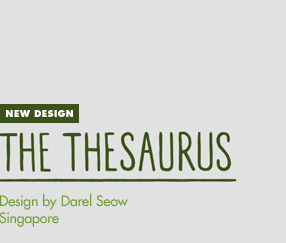 New Design - The Thesaurus - Design by Darel Seow / Singapore