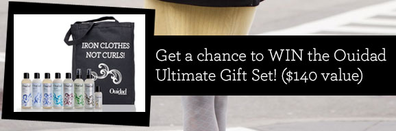 Get a chance to WIN the Ouidad  Ultimate Gift Set! ($140 value)