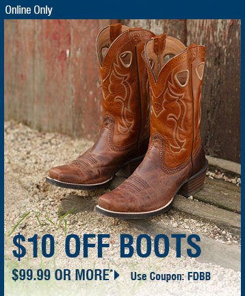 Online Only - $10 Off Boots $99 or more. Use Coupon Code: FDBB