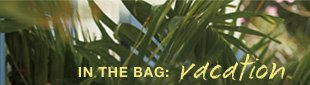 In the bag: Vacation