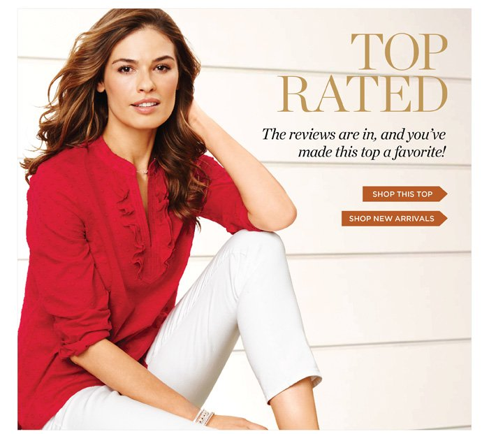 TOP RATED. The reviews are in, and you've made this top a favorite! Shop this Top. Shop New Arrivals.