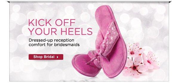 Kick off your heels.  Shop Bridal