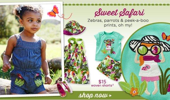 Sweet Safari. Zebra, parrots & peek-a-boo prints, oh my! $15 Woven Shorts(2). Shop Now.