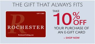 THE GIFT THAT ALWAYS FITS | SHOP NOW | TAKE 10% OFF YOUR PURCHASE OF AN E-GIFT CARD