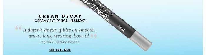 Urban Decay. creamy eye pencil in Smoke. 'It doesn't smear, glides on smooth, and is long-wearing. Love it!' -marci22, Beauty Insider. See full size.