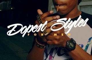 Dopest Styles For Men