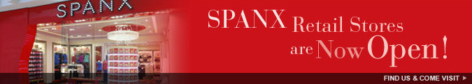 SPANX Retail Stores are Now Open! Find Us and Come Visit.
