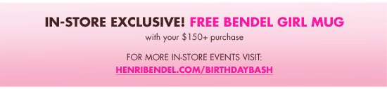 IN-STORE EXCLUSIVE! FREE BENDEL GIRL MUG