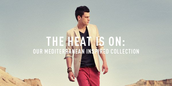 The Heat Is On: Our Mediterranean Inspired Collection