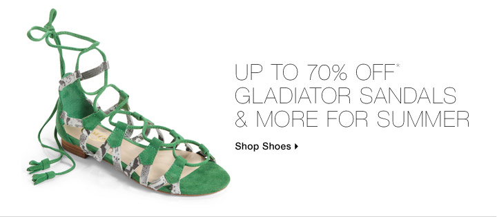 Up To 70% Off* Gladiator Sandals & More For Summer