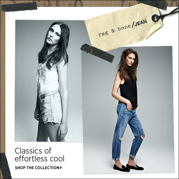Find the Classics of Effortless Cool with Rag & Bone/JEAN. Shop now  >>