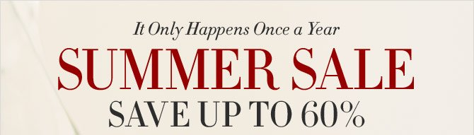 It Only Happens Once a Year - SUMMER SALE - SAVE UP TO 60%