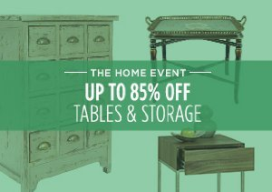 UP TO 85% OFF: TABLES & STORAGE