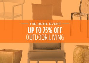 UP TO 75% OFF: OUTDOOR LIVING