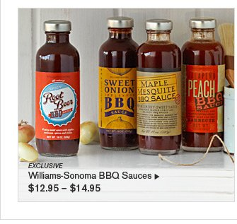 EXCLUSIVE - Williams-Sonoma BBQ Sauces - $12.95 - $14.95