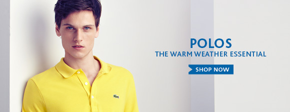 POLOS THE WARM WEATHER ESSENTIAL. SHOP NOW