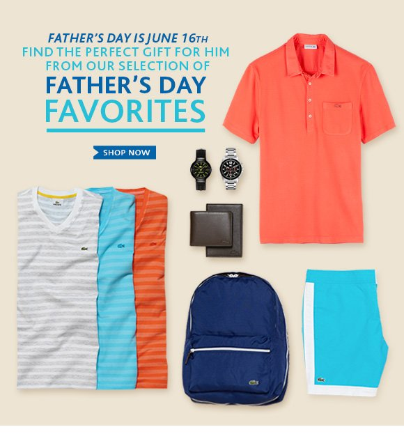 FATHER'S DAY IS JUNE 16TH. FIND THE PERFECT GIFT FOR HIM FROM  OUR SELECTION OF FATHERS DAY FAVORITES. SHOPR NOW