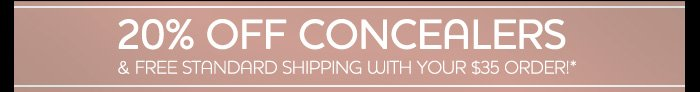20% off concealers & free standard shipping with your $35 order!*