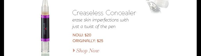 Creaseless Concealer erase skin imperfections with just a twist of the pen Now: $20.00 Originally: $25.00