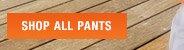 SHOP ALL PANTS