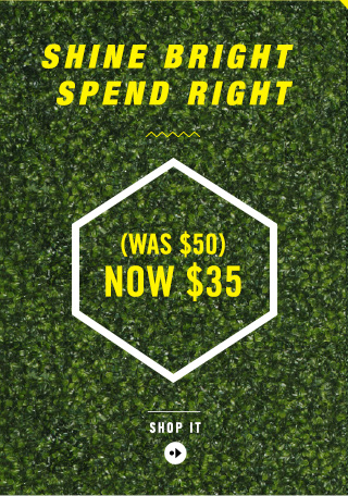SHINE BRIGHT SPEND RIGHT (WAS $50) NOW $35