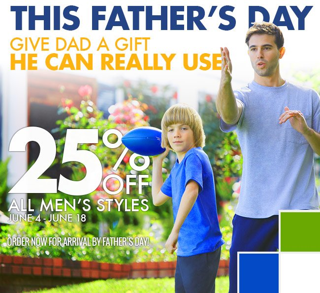 Give dad a gift he can really use! 25 percent off all men's styles from 06/04/2013 - 06/18/2013! Order now for arrival by father's day!