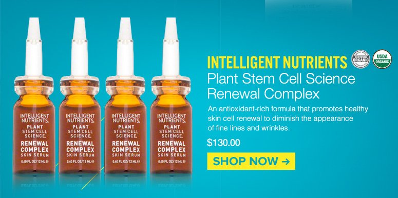Intelligent Nutrients - Plant Stem Cell Science Renewal Complex An antioxidant-rich formula that promotes healthy skin cell renewal to diminish the appearance of fine lines and wrinkles. $130.00 Shop Now>>