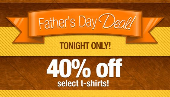 40% off select t-shirts! Tonight only!